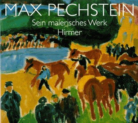 Max Pechstein - Sein malerisches Werk. (Katalog: Pechstein, Max ///