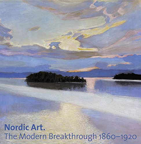 9783777470818: Nordic Art: The Modern Breakthrough 1860-1920