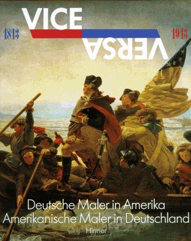 9783777471808: ViceVersa: Deutsche Maler in Amerika, amerikanische Maler in Deutschland, 1813-1913 : Deutsches Historisches Museum, 27. September 1996 bis 1. Dezember 1996