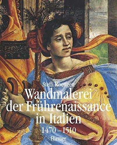9783777472201: Wandmalerei der Frührenaissance in Italien: Die Blütezeit 1470 - 1510