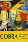 9783777475806: COBRA. CO penhagen - BR üssel - A msterdam. [Katalog zu den Ausst. Lausanne, München u. Wien, 1997/98].