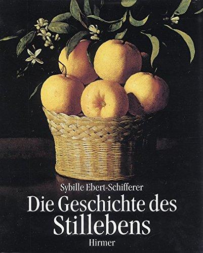 9783777478906: Die Geschichte Des Stillebens