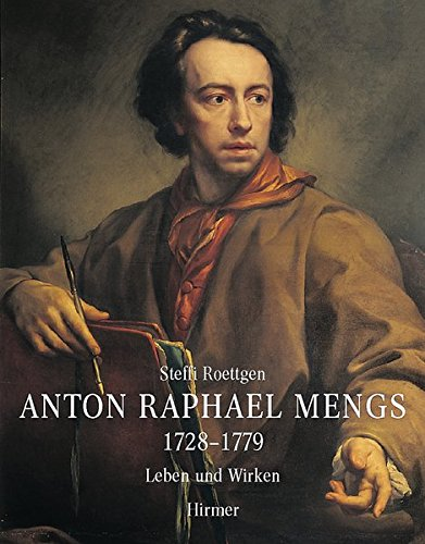 9783777479002: Anton Raphael Mengs: 1728-1779 (German Edition)