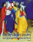 Die Tres Belles Heures Von Jean De: Eberhard Konig