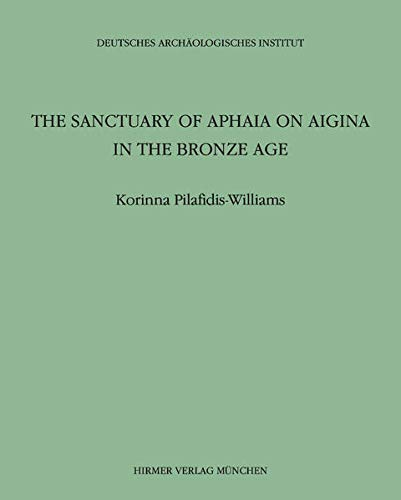 9783777480107: The Sanctuary of Aphaia on Aigina in the Bronze Age