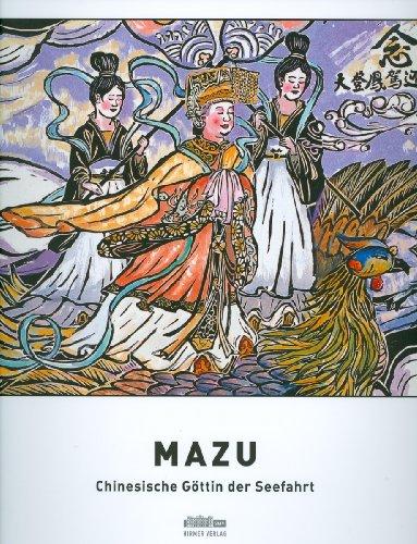 Mazu. Chinesische Göttin der Seefahrt.: Müller, Claudius and