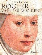 Rogier van der Weyden. Das Gesamtwerk. (9783777483306) by Vos, Dirk De
