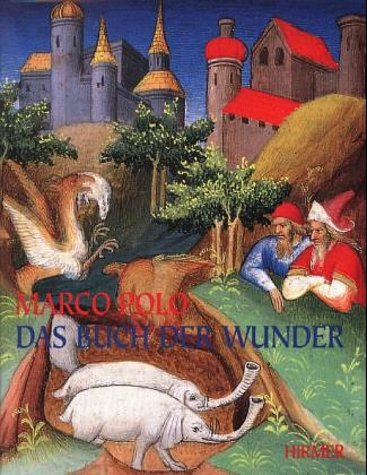 "Das Buch der Wunder. Aus: ""Le livre: Marco Polo."
