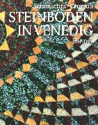 Steinböden in Venedig. (3777485705) by Tudy Sammartini; Gabriele Crozzoli