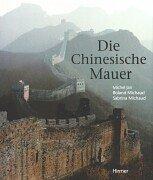 Die Chinesische Mauer. (3777486809) by Michel Jan; Roland Michaud; Sabrina Michaud