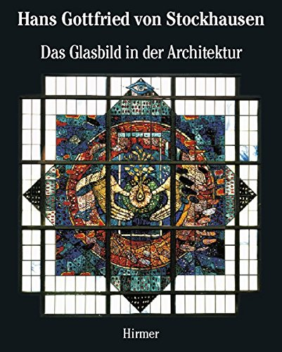 Hans Gottfried von Stockhausen: Architectural Stained Glass: Schmitt, Peter