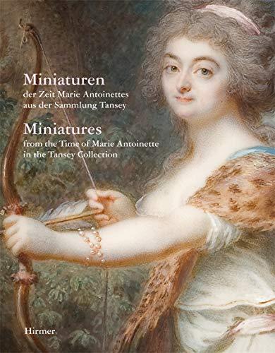 Miniaturen der Zeit Marie Antoinettes aus Sammlung Tansey: Bernd Pappe
