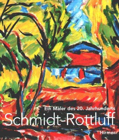 9783777491905: Karl Schmitt-Rottluff, ein Maler des 20. Jahrhunderts