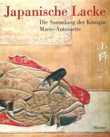 9783777492506: Japanische Lacke: Die Sammlung Der Konigin Marie-antoinette
