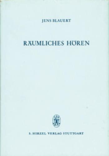 9783777602509: Räumliches Hören. ( Monographien der Nachrichtentechnik) .
