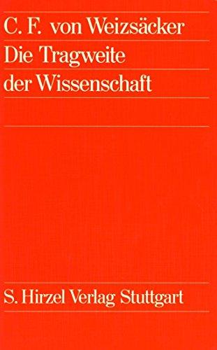 Die Tragweite der Wissenschaft, Band 1: Sch?pfung: C.F. von Weizs?cker