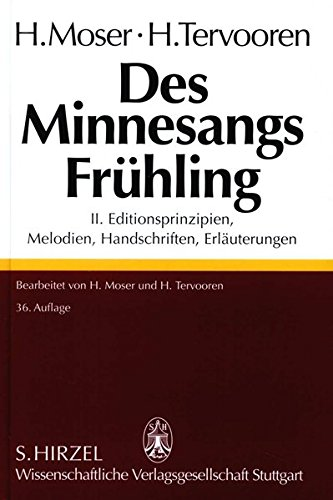 DES MINNESANGS FRÜHLING (3 Baende in 4) Band I: TEXTE; Band II: EDITIONSPRINZIPIEN, MELODIEN, ...