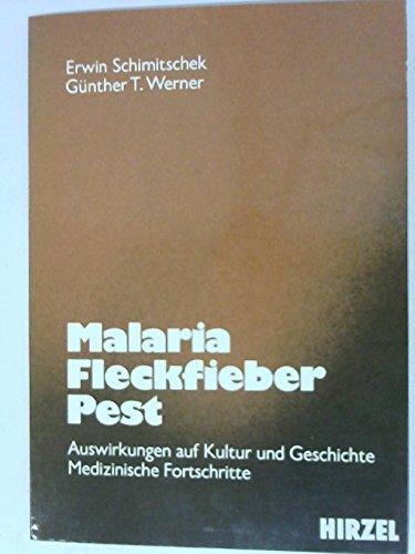 Malaria, Fleckfieber, Pest. Auswirkungen auf Kultur und: Erwin Schimitschek; Günther