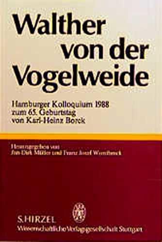 9783777604596: Walther von der Vogelweide: Hamburger Kolloquium 1988 zum 65. Geburtstag von Karl-Heinz Borck