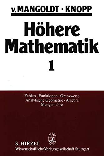 9783777604619: Höhere Mathematik I: Zahlen, Funktionen, Grenzwerte, Analytische Geometrie, Algebra, Mengenlehre. Eine Einführung für Studierende und zum ... für Studierende und zum Selbststudium