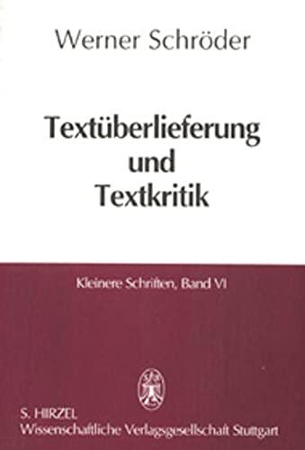 Textüberlieferung und Textkritik. (Kleinere Schriften, Bd 6): Schr�der, Werner