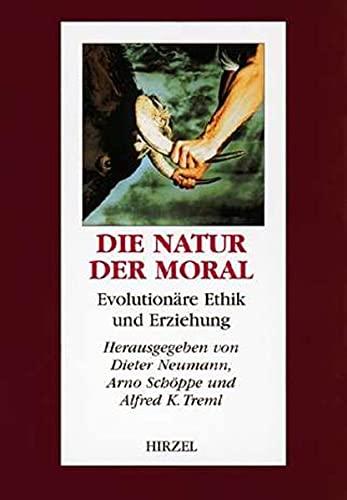 9783777608686: die_natur_der_moral-evolutionare_ethik_und_erziehung
