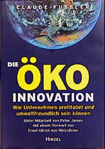 9783777608747: Die Öko- Innovation. Wie Unternehmen profitabel und umweltfreundlich sein können.