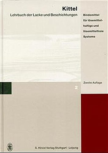 Bindemittel Für Lösemittelhaltige Und Lösemittelfreie Systeme: Bd.2: Hrsg. V. Walter