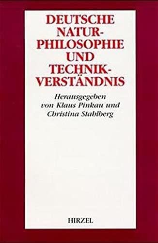 Deutsche Naturphilosophie und Technikverständnis.: Klaus Pinkau und