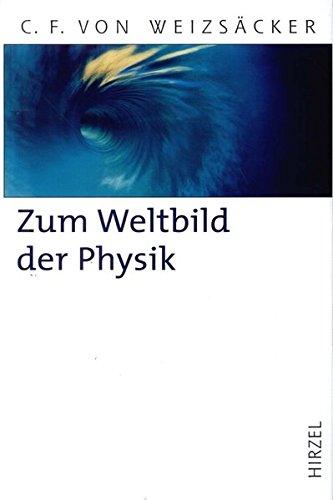 9783777612096: Zum Weltbild der Physik