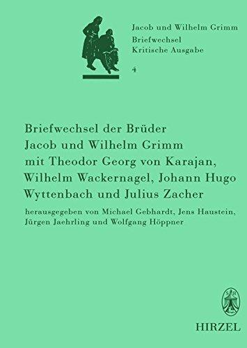 9783777613321: Briefwechsel der Brüder Jacob und Wilhelm Grimm mit Theodor Georg von Karajan, Wilhelm Wackernagel, Johann Hugo Wyttenbach und Julius Zacher