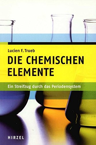 Die chemischen Elemente: Ein Streifzug durch das Periodensystem (Paperback): Lucien F. Trueb