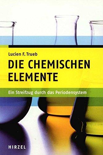 Die chemischen Elemente: Lucien F. Trueb