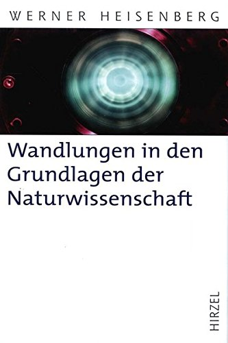 Wandlungen In Den Grundlagen Der Naturwissenschaft: Zehn: Heisenberg, Werner Mit