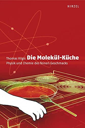 9783777613703: Die Molekül-Küche: Physik und Chemie des feinen Geschmacks