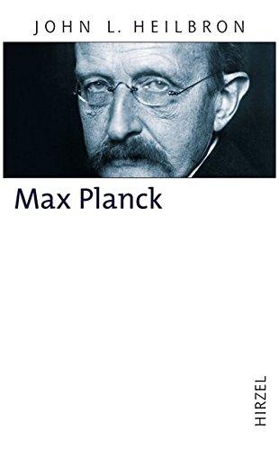 Max Planck: John L. Heilbron