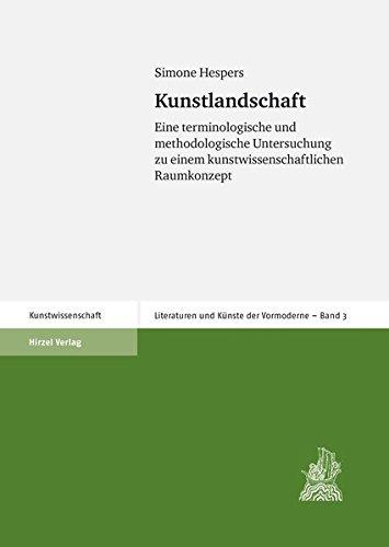 9783777615226: Kunstlandschaft: Eine terminologische und methodologische Untersuchung zu einem kunstwissenschaftlichen Raumkonzept. Literaturen und K�nste der Vormoderne