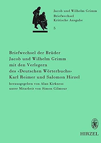 """Briefwechsel der Brüder Jacob und Wilhelm Grimm mit den Verlegern des """"Deutschen Wö..."""