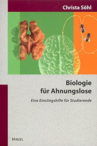 9783777616070: Biologie f�r Ahnungslose: Eine Einstiegshilfe f�r Studierende