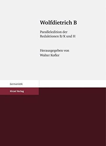 9783777616230: Wolfdietrich B: Paralleledition der Redaktionen B/K und H