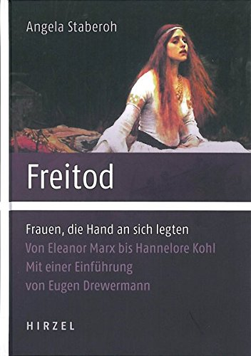 9783777618036: Freitod: Frauen, die Hand an sich legten. Von Eleanor Marx bis Hannelore Kohl