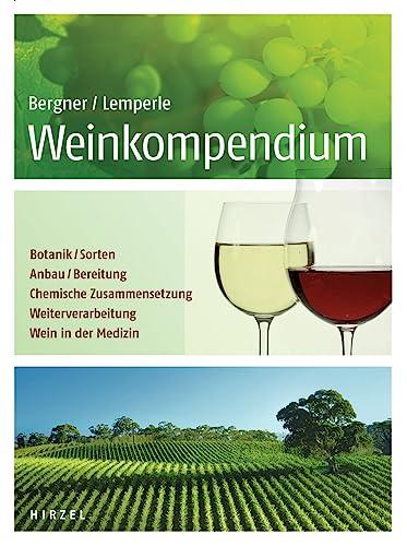9783777620985: Weinkompendium: Botanik, Sorten, Anbau, Bereitung, Chemische Zusammensetzung, Weiterverarbeitung, Wein in der Medizin