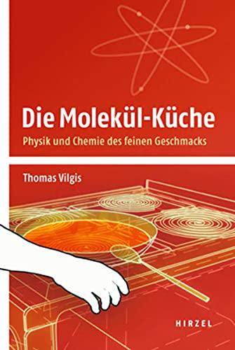 9783777621043: Die Molekül-Küche: Physik und Chemie des feinen Geschmacks