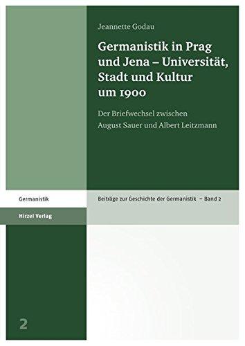 Germanistik in Prag und Jena - Universität, Stadt und Kultur um 1900: Jeannette Godau