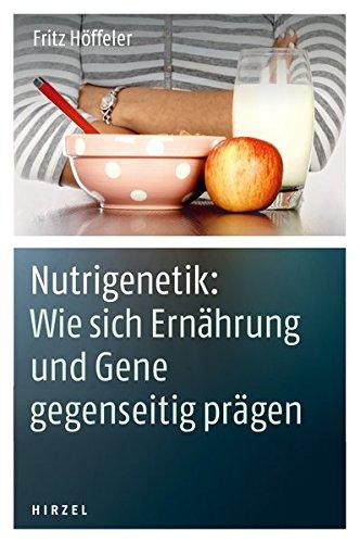 9783777621500: Nutrigenetik: Wie sich Ernährung und Gene gegenseitig prägen
