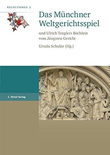 9783777623887: Das M�nchner Weltgerichtsspiel: und Ulrich Tenglers B�chlein vom J�ngsten Gericht