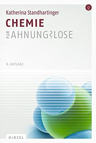 9783777624143: Chemie für Ahnungs?lose: Eine Einstiegshilfe für Studierende