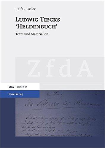 Ludwig Tiecks Heldenbuch : Texte und Materialien (Hardback): Ralf G. Päsler