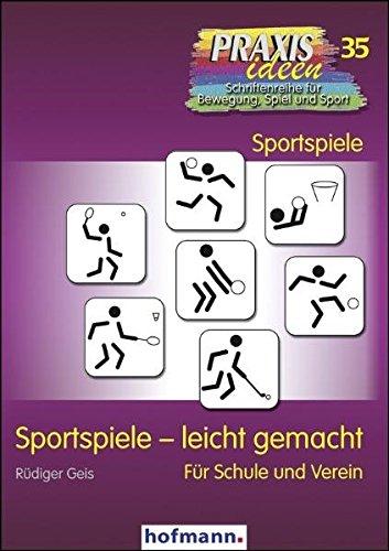 9783778003510: Sportspiele - leicht gemacht: Für Schule und Verein