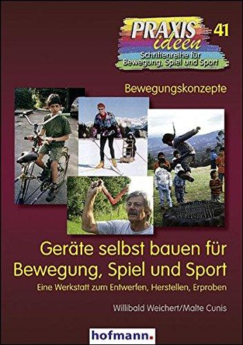 9783778004111: Geräte selbst bauen für Bewegung, Spiel und Sport